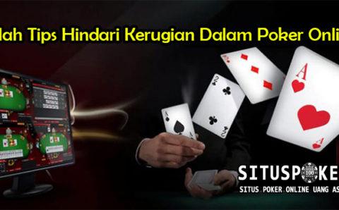 Inilah Tips Hindari Kerugian Dalam Poker Online