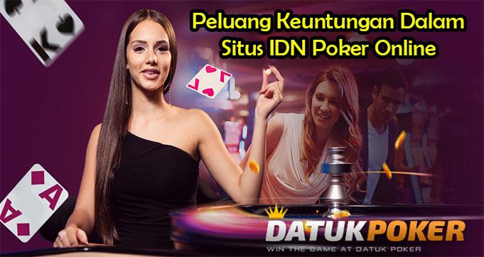 Peluang Keuntungan Dalam Situs IDN Poker Online