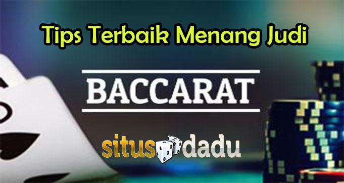 Tips Terbaik Menang Judi Baccarat Online