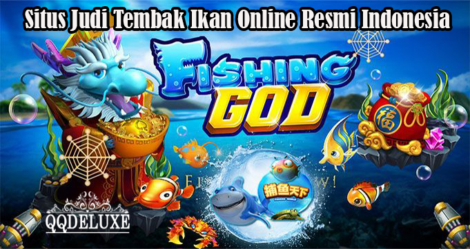 QQDeluxe – Situs Judi Tembak Ikan Online Resmi Indonesia