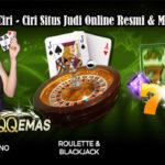 Ciri – Ciri Situs Judi Online Resmi & Menguntungkan